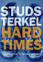 studs-terkel-hard-times-2006