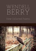 wendell-berry-new-collected-poems-2013
